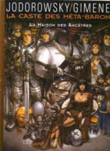 La Caste Des Méta Barons: La Maison Des Ancêtres - Alejandro Jodorowsky, Juan Giménez