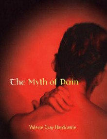 The Myth of Pain - Valerie Gray Hardcastle