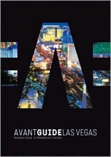 Avant-Guide Las Vegas: Insider's Guide to Progressive Culture [With Pocket Informer] - Dan Levine