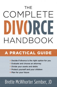 The Complete Divorce Handbook: A Practical Guide - Brette Sember