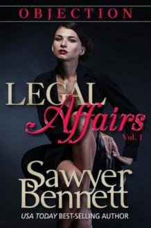 Objection (Legal Affairs #1) - Sawyer Bennett