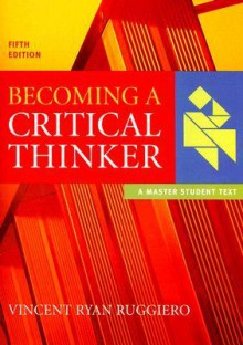 Becoming a Critical Thinker - Vincent Ryan Ruggiero