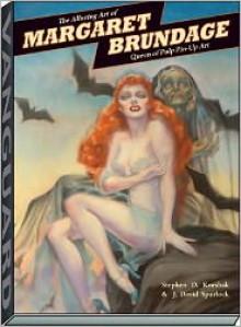 The Alluring Art of Margaret Brundage: Queen of Pulp Pin-Up Art - Stephen D. Korshak, J. David Spurlock