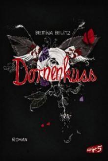 Dornenkuss - Bettina Belitz