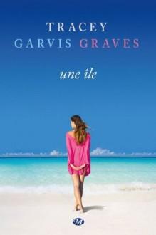 Une île (Grande romance) (French Edition) - Tracey Garvis-Graves, Sophie Barthélemy