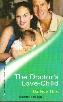 The Doctor's Love-Child (Harlequin Medical Romance 77) - Barbara Hart
