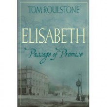 Elizabeth: Passage of Promise - Thomas Roulstone