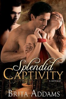 Splendid Captivity - Brita Addams
