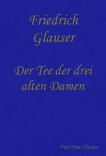 Der Tee der drei alten Damen (German Edition) - Friedrich Glauser