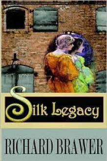 Silk Legacy - Richard Brawer