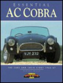 Essential Ac Cobra: The Cars And Their Story 1962 67 (Essential Series) - Rinsey Mills