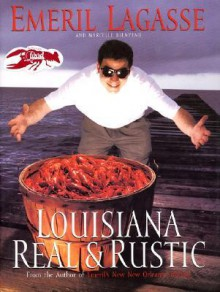 Louisiana Real and Rustic - Emeril Lagasse, Marcelle Bienvenu