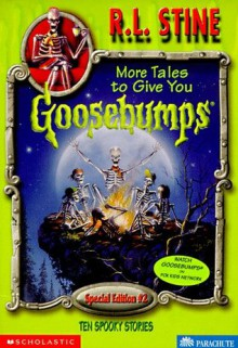 More tales to give you goosebumps: ten spooky stories - R.L. Stine