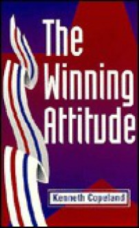 The Winning Attitude - Kenneth Copeland