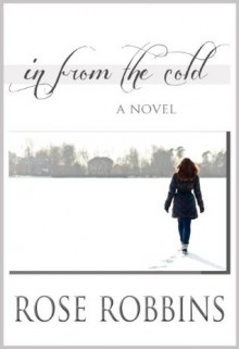 In From the Cold (The Carlin Series) - Rose Robbins