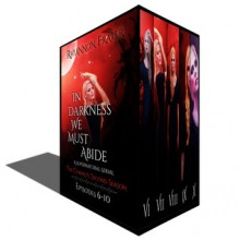 In Darkness We Must Abide: The Complete Second Season - Rhiannon Frater