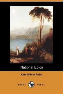 National Epics (Dodo Press) - Kate Rabb