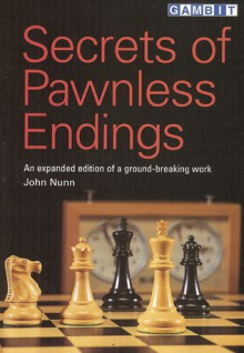 Secrets of Pawnless Endings - John Nunn