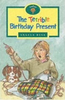 The Terrible Birthday Present (Oxford Reading Tree: Stage 12: Tree Tops) - Angela Bull