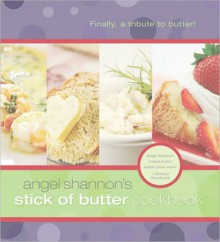 Stick of Butter Cookbook - Angel Shannon