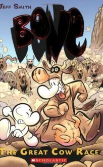 Bone, Vol. 2: The Great Cow Race - Jeff Smith