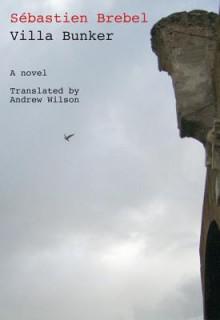 Villa Bunker - Sebastien Brebel, Andrew Wilson