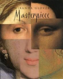 Masterpiece - Miranda Glover
