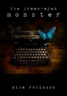 The Green-Eyed Monster - Mike Robinson
