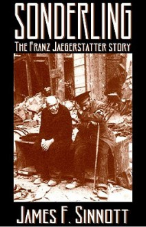 Sonderling: The Franz Jaegerstatter Story - James Sinnott, Adams Morgan