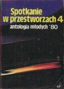 Spotkanie w przestworzach 4 - Andrzej Ziemiański, Marek Oramus, Andrzej Zimniak, Jerzy Lipka, Tadeusz Markowski, Michał Markowski, Stefan Kot