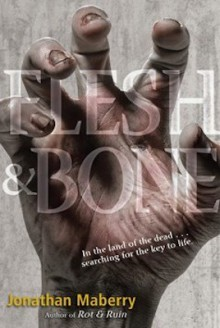 Flesh and Bone - Jonathan Maberry