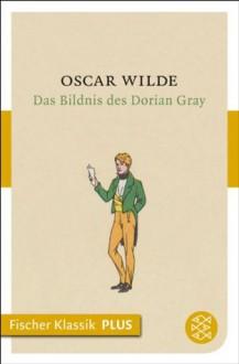 Das Bildnis des Dorian Gray: Roman (Fischer Klassik PLUS) (German Edition) - Oscar Wilde, Hedwig Lachmann, Gustav Landauer