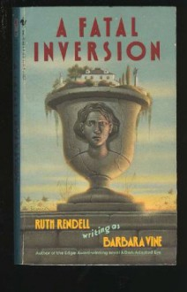 A Fatal Inversion - Barbara Vine