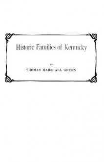 Historic Families of Kentucky - Thomas Marshall Green