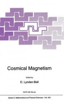 Cosmical Magnetism - D. Lynden-Bell