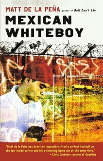 Mexican White Boy (Turtleback School & Library Binding Edition) - Matt de la Pena