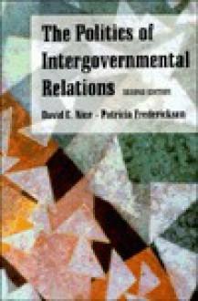 The Politics of Intergovernmental Relations - David C. Nice