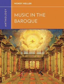 Anthology for Music in the Baroque - Wendy Heller, Walter Frisch