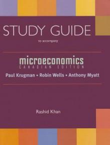 Microeconomics: Canadian Edition Study Guide - Rashid Khan