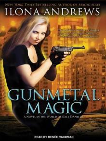 Gunmetal Magic (Kate Daniels, #5.5) - Ilona Andrews, Renée Raudman