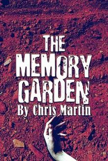 The Memory Garden - Chris Martin