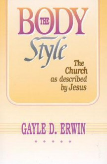 The Body Style - Gayle D. Erwin
