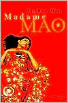 Madame Mao. - Anchee Min