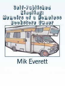 Self-Published Kindling - Mik Everett