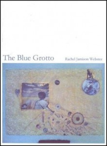 The Blue Grotto - Rachel Jamison Webster