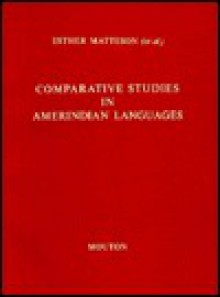 Comparative Studies in Amerindian Languages - Esther Matteson