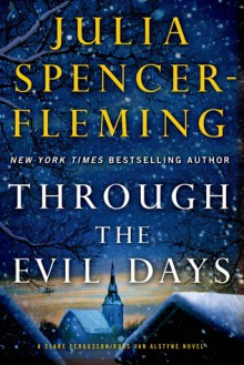 Through the Evil Days: A Clare Fergusson and Russ Van Alstyne Mystery - Julia Spencer-Fleming