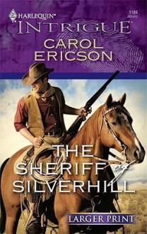 The Sheriff of Silverhill - Carol Ericson