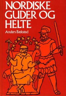 Nordiske Guder og Helte (Hardcover) - Anders Bæksted, Palle Bregnhøi