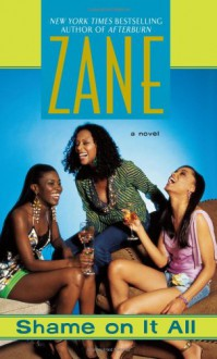 Shame on It All - Zane, Andre Harris